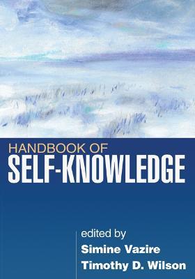 Handbook of Self-Knowledge by Timothy D. Wilson