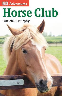 Horse Club by Patricia J Murphy