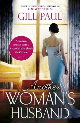 Another Woman's Husband: From the #1 bestselling author of The Secret Wife a sweeping story of love and betrayal behind the Crown by Gill Paul