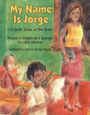 My Name Is Jorge by Jane Medina