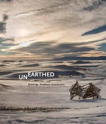 Unearthed: Stephen Talasnik: Drawings, Sculpture, Installations book