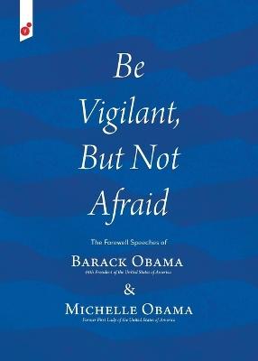 Be Vigilant But Not Afraid by [Then] President-Ele Barack Obama