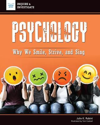 Psychology: Why We Smile, Strive, and Sing by Julie Rubini