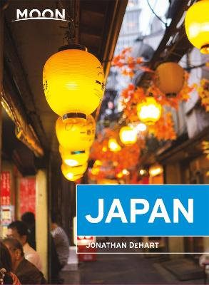Moon Japan (First Edition): Plan Your Trip, Avoid the Crowds, and Experience the Real Japan by Jonathan DeHart