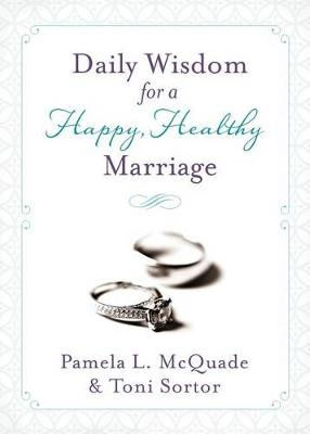 Daily Wisdom for a Happy, Healthy Marriage by Pamela L McQuade