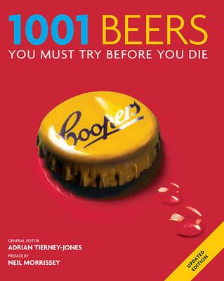 1001 Beers You Must Try Before You Die by Adrian Tierney-Jones