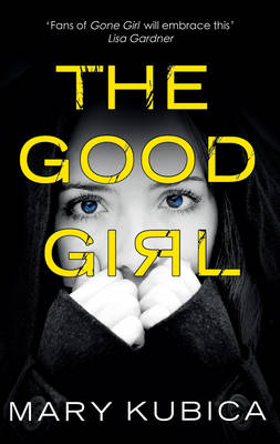 THE Good Girl by Mary Kubica