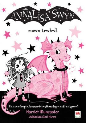 Cyfres Annalisa: Annalisa Swyn Mewn Trwbwl by Harriet Muncaster