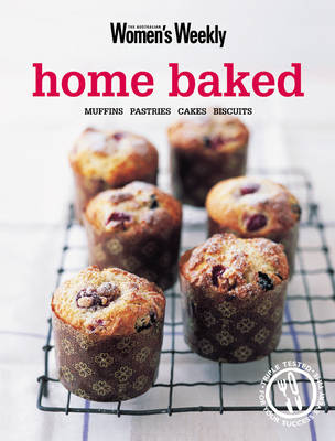 Home Baked: Muffins, Pastries, Cakes, Biscuits by Pamela Clark