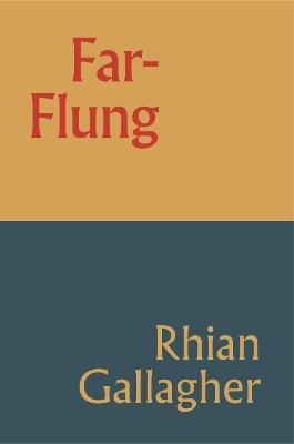 Far-Flung by Rhian Gallagher