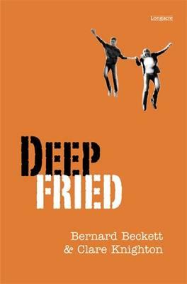 Deep Fried: a Novel by Bernard Beckett