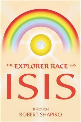 Explorer Race and Isis by Robert Shapiro