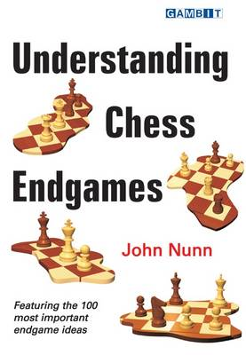 Understanding Chess Endgames by John Nunn