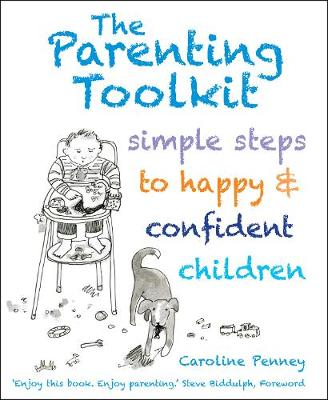 The Parenting Toolkit: Simple Steps to Happy and Confident Children by Caroline Penney
