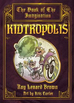 Kidtropolis by Ray Lenard Brown