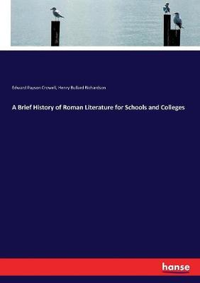 A Brief History of Roman Literature for Schools and Colleges by Richardson