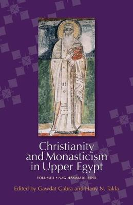 Christianity and Monasticism in Upper Egypt by Gawdat Gabra