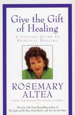 Give the Gift of Healing by Rosemary Altea