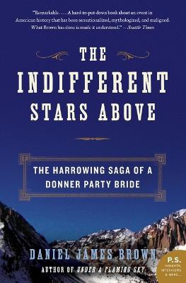Indifferent Stars Above by Daniel James Brown