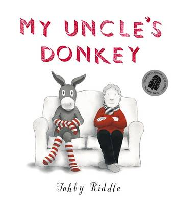 My Uncle's Donkey by Tohby Riddle
