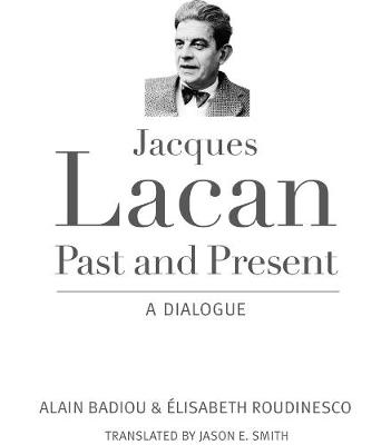 Jacques Lacan, Past and Present: A Dialogue book