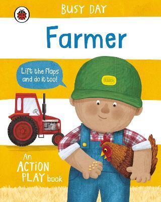 Busy Day: Farmer: An action play book book