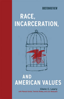 Race, Incarceration, and American Values by Glenn C. Loury