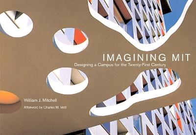 Imagining MIT by William J. Mitchell