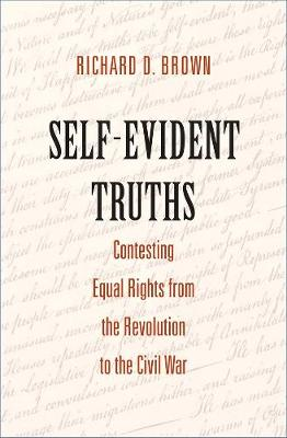 Self-Evident Truths by Richard D. Brown