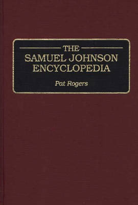 The Samuel Johnson Encyclopedia by Pat Rogers