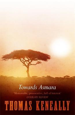 Towards Asmara by Thomas Keneally