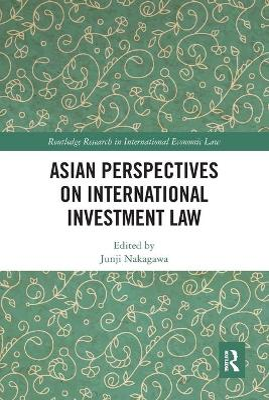 Asian Perspectives on International Investment Law by Junji Nakagawa
