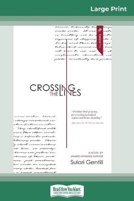 Crossing the Lines (16pt Large Print Edition) by Sulari Gentill