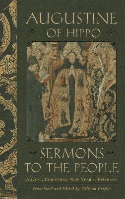 Sermons To The People by Augustine Of Hippo (Augustine)