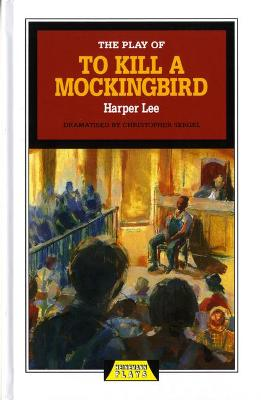 Play of To Kill a Mockingbird by Harper Lee