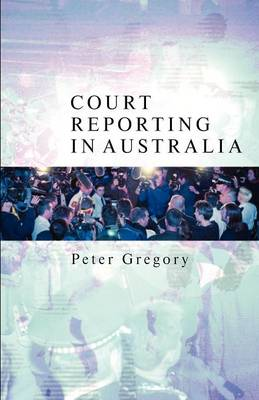 Court Reporting in Australia by Peter Gregory