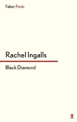 Black Diamond by Rachel Ingalls