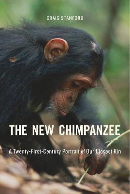 The New Chimpanzee by Craig Stanford