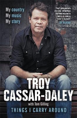 Things I Carry Around by Troy Cassar-Daley