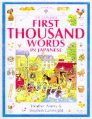 First Thousand Words in Japanese by Heather Amery