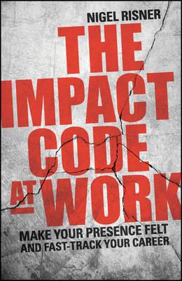 The Impact Code at Work by Nigel Risner