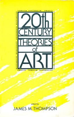 Twentieth-century Theories of Art by James M. Thompson