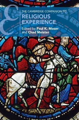 The Cambridge Companion to Religious Experience by Paul K. Moser