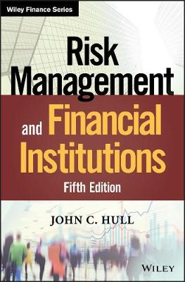 Risk Management and Financial Institutions by John C. Hull