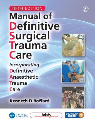 Manual of Definitive Surgical Trauma Care, Fifth Edition by Kenneth David Boffard