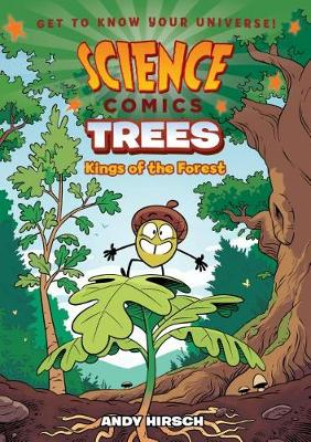 Science Comics: Trees by Andy Hirsch