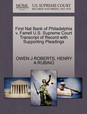 First Nat Bank of Philadelphia V. Farrell U.S. Supreme Court Transcript of Record with Supporting Pleadings by Owen J Roberts