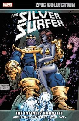 Silver Surfer Epic Collection: The Infinity Gauntlet by Ron Marz