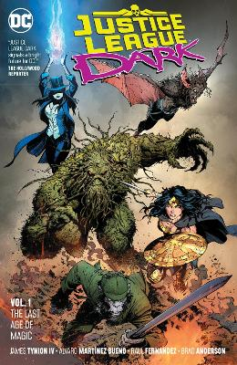 Justice League Dark Volume 1: The Last Days Of Magic by James Tynion IV