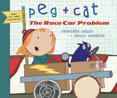 Peg + Cat: The Race Car Problem by Jennifer Oxley
